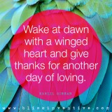 Give thanks for another day of loving